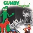 Be Part of the Gumby Legacy!  Gumby's on Kickstarter NOW!